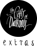 The Gifts of Darkness: Extras